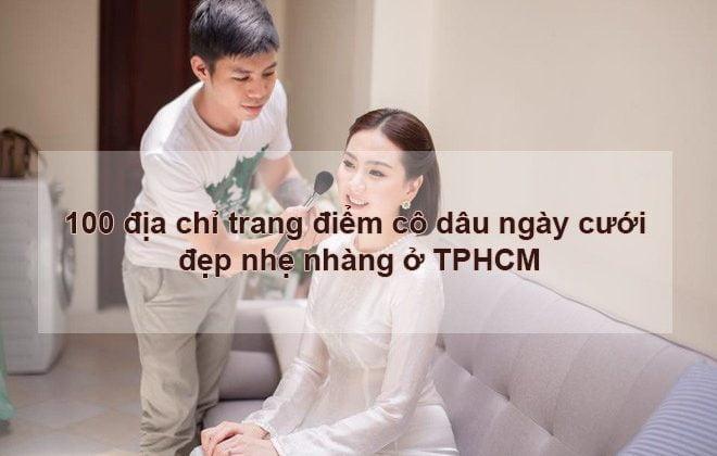 100 địa chỉ trang điểm cô dâu đẹp nhẹ nhàng trong ngày cưới ở tphcm